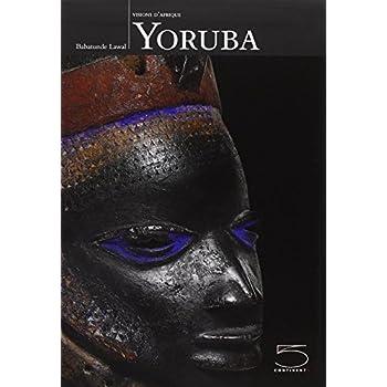 Yoruba: Visions d'Afrique