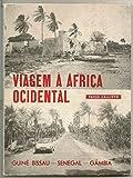 Viagem à África Occidental: Guiné-Bissau, Senegal, Gâmbia : 3203 km por estrada, 6460 km por via aérea, 30 dias