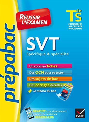 SVT Tle S spécifique & spécialité - Prépabac Réussir l'examen: fiches de cours et sujets de bac corrigés (terminale S)