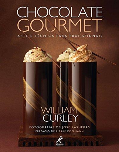 Chocolate Gourmet - Arte E Tecnica Para Profissionais (Em Portuguese do Brasil)