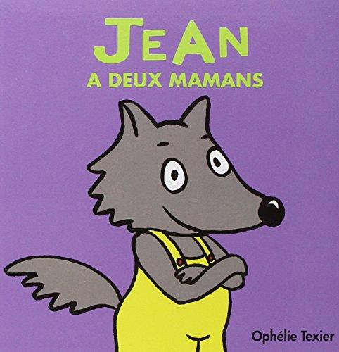 Jean a deux mamans par Ophelie Texier