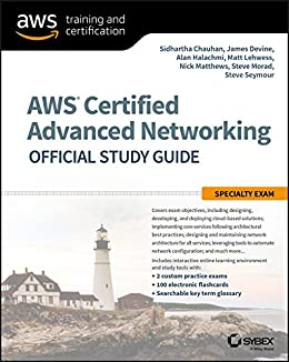 AWS Certified Advanced Networking Official Study Guide: Specialty Exam (English Edition) van [Chauhan, Sidhartha, Devine, James, Halachmi , Alan, Lehwess , Matt, Matthews , Nick, Morad, Steve, Seymour , Steve]