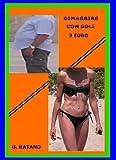 eBook Gratis da Scaricare DIMAGRIRE CON SOLI 3 EURO (PDF,EPUB,MOBI) Online Italiano
