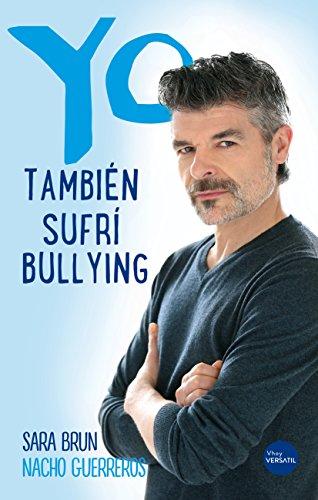 Descargar Libro Yo también sufrí bullying de Nacho  Guerreros