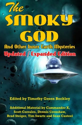 The Smoky God And Other Inner Earth Mysteries: Updated/Expanded Edition por Commander X
