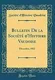 Bulletin De la Société d'Histoire Vaudoise: Décembre, 1922 (Classic Reprint)