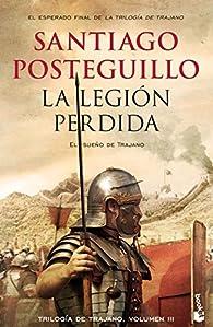 La legión perdida par Santiago Posteguillo