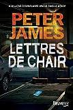 Lettres de chair / Peter James   James, Peter (1948-....). Auteur
