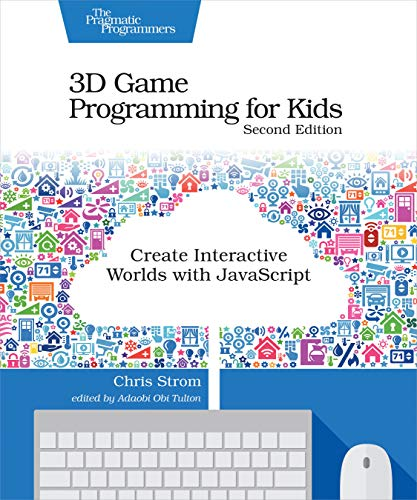 3D Game Programming for Kids: Create Interactive Worlds with JavaScript (English Edition)