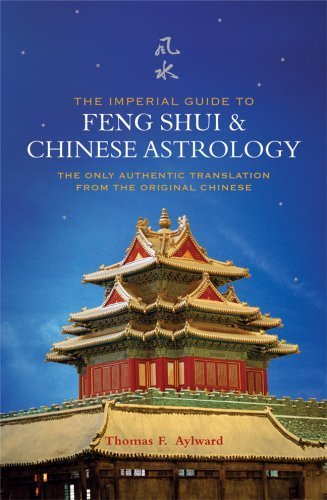 The Imperial Guide to Feng Shui & Chinese Astrology: The Only Authentic Translation from the Original Chinese by Aylward, Thomas F. (1999) Paperback