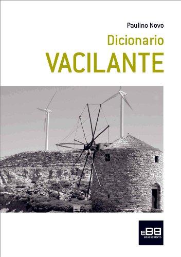 Dicionario VACILANTE (Galician Edition) por Paulino Novo Folgueira
