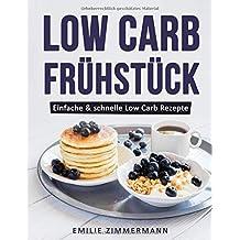 Low Carb Frühstück: Einfache & schnelle Low Carb Rezepte
