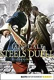Steels Duell: Historischer Roman