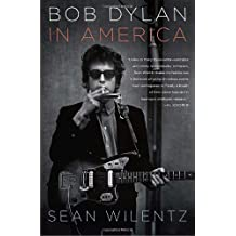 Bob Dylan In America by Sean Wilentz (2010-09-07)