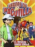 Heroes de Pacotilla:El Musical