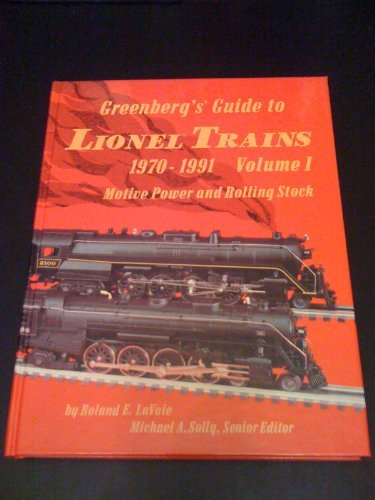 Greenberg's Guide to Lionel Trains: 1970-1991 : Motive Power and Rolling Stock (Modell Train Lionel)