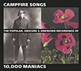 Songtexte von 10,000 Maniacs - Campfire Songs: The Popular, Obscure & Unknown Recordings of 10,000 Maniacs