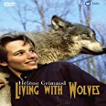 Grimaud, H�l�ne - Living With Wolves
