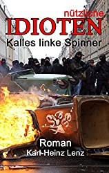 Kalles linke Spinner: nützliche Idioten