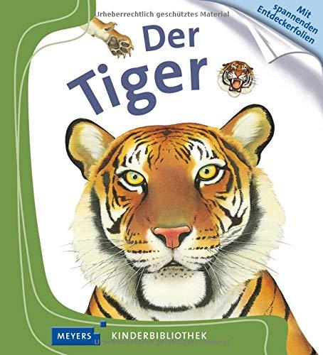Der Tiger: Meyers kleine Kinderbibliothek (Meyers Kinderbibliothek)
