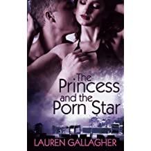 The Princess and the Porn Star by Lauren Gallagher (2014-05-06)