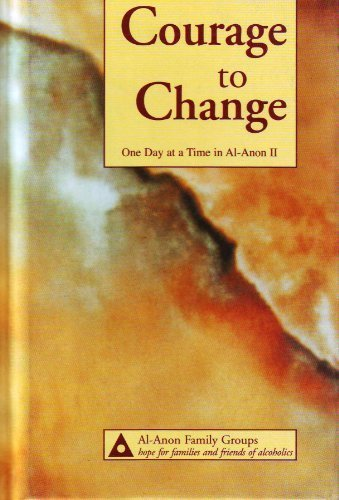 Courage to Change: One Day at a Time in Al-Anon II by Al-Anon Family Group Head Inc (1992) Hardcover