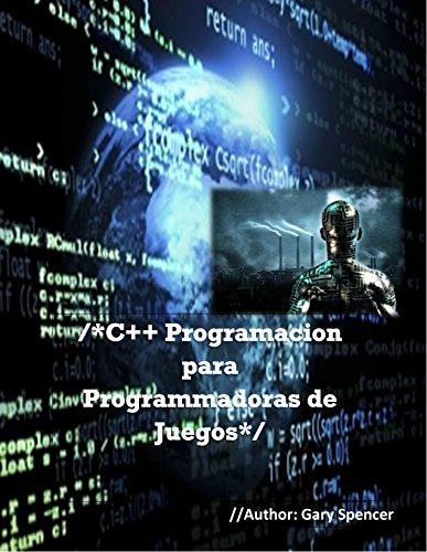 C++ Programmacion para programar Juegos: Modulo I por Gary Spencer