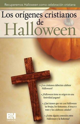 El or?genes cristiano del Halloween: Recuperemos halloween como celebraci?n cristiana (Colecci?n Temas de Fe) (Spanish Edition) - Halloween Y Cristianos