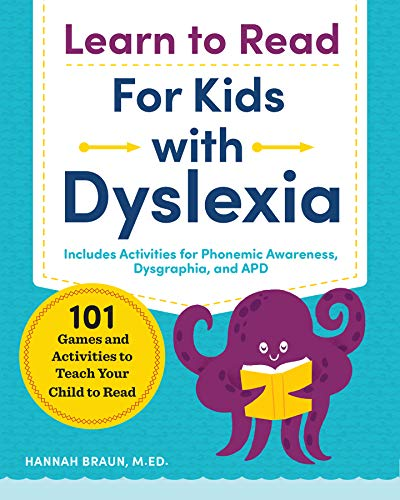 Learn to Read for Kids with Dyslexia: 101 Games and Activities to Teach Your Child to Read por Hannah Braun