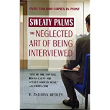 Sweaty Palms: The Neglected Art of Being Interviewed (English Edition)