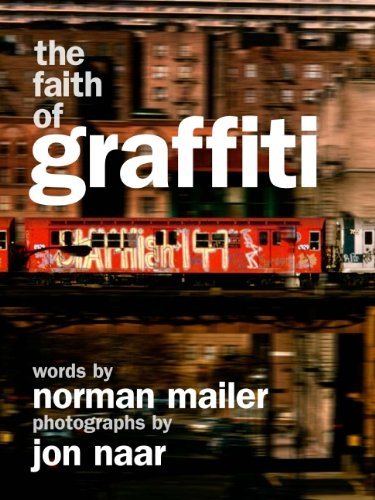 The Faith of Graffiti por Norman Mailer