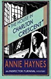 The House in Charlton Crescent (The Inspector Furnival Mysteries) (Volume 2) by Annie Haynes (2015-09-26)