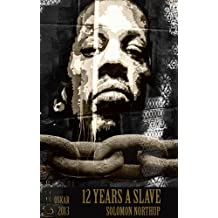 12 Years a Slave and 7 Narratives (Uncle Tom's Cabin, The Heroic Slave, Clotel,  Incidents in the Life of a Slave Girl, Life of Josiah Henson,  Writings from the Liberty Bell, the Life of F.Douglas)