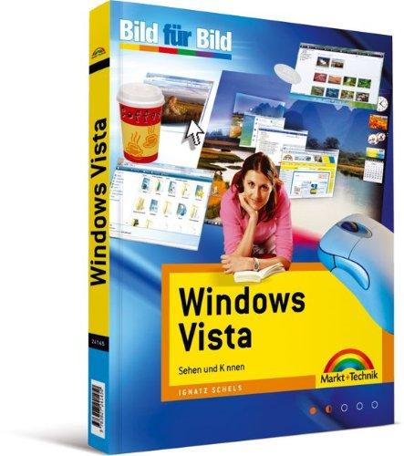 Windows Vista - für alle Einsteiger, auf einen Blick, in Farbe: Sehen und Können (Bild für Bild)