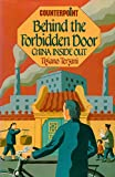 Behind the Forbidden Door: Travels in China (Counterpoint)