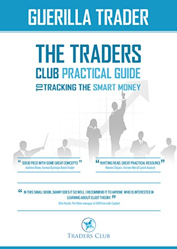 the-guerrilla-trader-the-traders-club-practical-guide-to-tracking-the-smart-money-english-edition