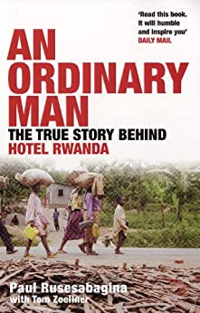 Ordinary Man: The True Story Behind Hotel Rwanda by [Rusesabagina, Paul]