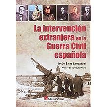 La intervención extranjera en la Guerra Civil española (CLÁSICOS)
