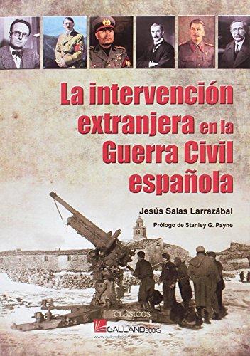 La intervención extranjera en la Guerra Civil española (CLÁSICOS) por Jesús Salas Larrazábal
