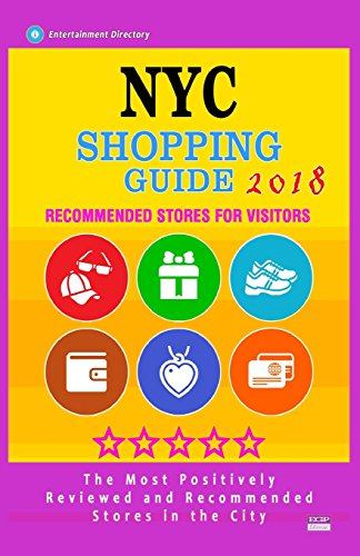 NYC Shopping Guide 2018: Best Rated Stores in NYC - Stores Recommended for Visitors, (NYC Shopping Guide 2018)