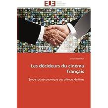 Les décideurs du cinéma français: Étude socioéconomique des offreurs de films (Omn.Univ.Europ.)