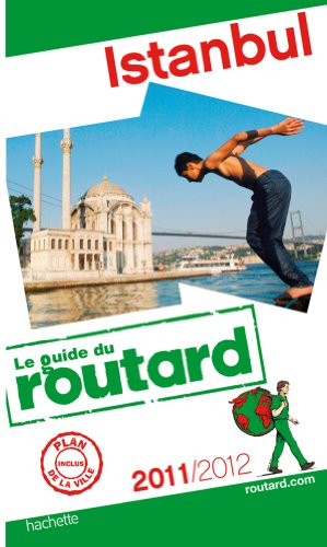 Guide du Routard Istanbul 2011/2012