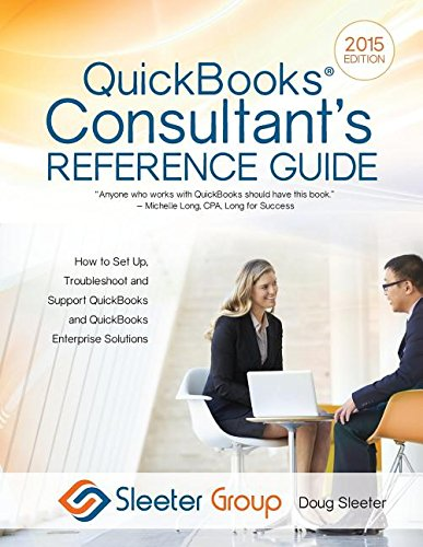 quickbooks-consultants-reference-guide-how-to-set-up-troubleshoot-and-support-quickbooks-and-quickbo