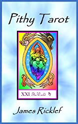 Pithy Tarot: Quick and easy meanings for Tarot cards