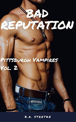 Bad Reputation: Pittsburgh Vampires Vol. 2