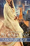 My Lady Faye (Sir Arthur's Legacy)