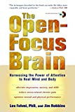 The Open-Focus Brain: Harnessing the Power of Attention to Heal Mind and Body (Book & CD)