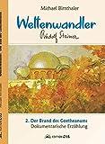 Weltenwandler Rudolf Steiner. Dokumentarische Erz?hlung. Band I: Das Goetheanum.: 2. Der Brand des Goetheanums.