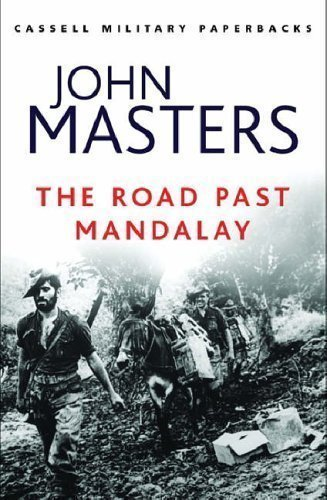 The Road Past Mandalay (CASSELL MILITARY PAPERBACKS) by Masters, John New Edition (2012)
