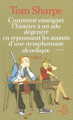 comment-enseigner-lhistoire-a-un-ado-degenere-en-repoussant-les-assauts-dune-nymphomane-alcoolique